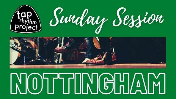 Tap Rhythm Project Sunday Session - NOTTINGHAM