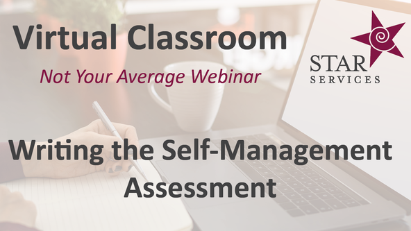 Writing the Self-Management Assessment - Virtual Classroom