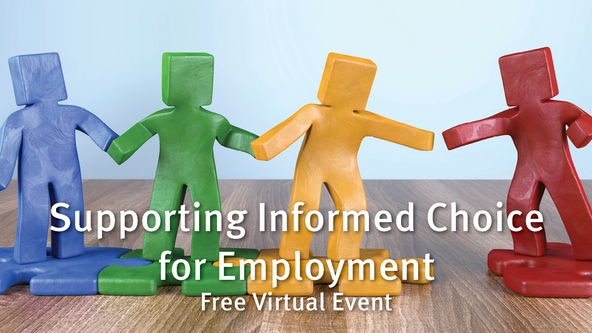 Supporting Informed Choice for Employment - Free Virtual Event