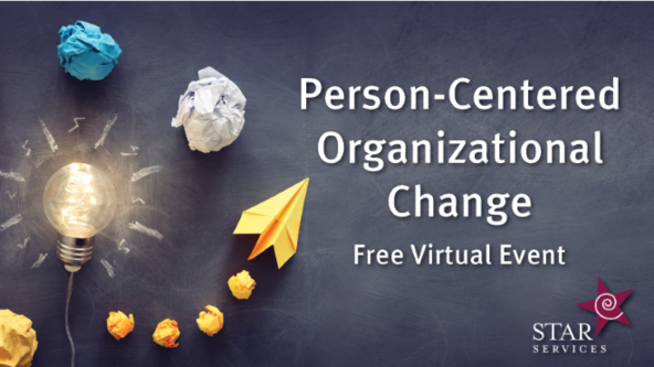 Person-Centered Organizational Change - Free Virtual Event