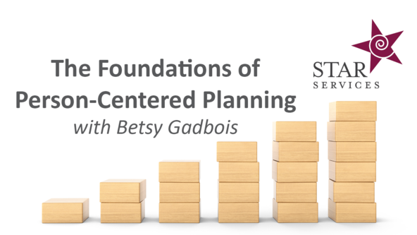 The Foundations of Person-Centered Planning - Virtual (6 sessions)
