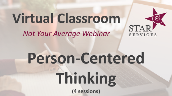 Person-Centered Thinking (4 sessions) - Virtual Classroom