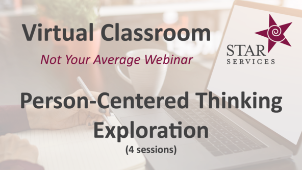 Person-Centered Thinking Exploration (4 sessions) - Virtual Classroom