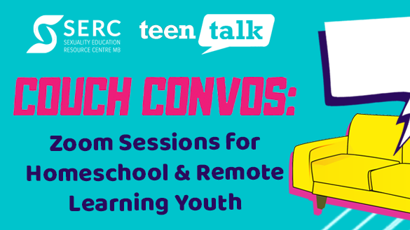 Couch Convos Webinar Series: Sexual Ed! (for ages 12 - 18)